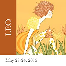 Leo: May 23-24, 2015  by Tali Edut, Ophira Edut Narrated by Lesa Wilson