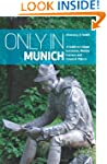 Only in Munich: A Guide to Unique Loc...