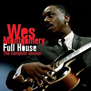 Wes Montgomery- Full House, The Complete Season