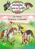 Leo & Lolli - Ein Pony braucht Freunde!: Band 1