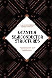 img - for Quantum Semiconductor Structures: Fundamentals and Applications by Weisbuch, Claude, Vinter, Borge(May 12, 1991) Paperback book / textbook / text book