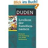 Duden - Lexikon der Familiennamen: Herkunft und Bedeutung von 20 000 Nachnamen. Mit bekannten Namensträgerinnen...