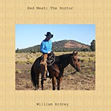 Red Meat: The Doctor (       UNABRIDGED) by William Ardrey Narrated by Mark Carrell