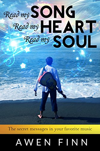 Free Kindle Book : Read my SONG Read my HEART Read my SOUL: The secret messages in your favorite music