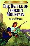 Gilbert Morris The Battle of Lookout Mountain: Book 7 (Bonnets & Bugles)