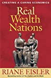 The Real Wealth of Nations: Creating a Caring Economics (BK Currents)