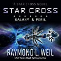 The Star Cross: Galaxy in Peril Audiobook by Raymond L. Weil Narrated by Liam Owen
