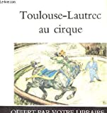 img - for Toulouse-Lautrec au cirque (French Edition) book / textbook / text book