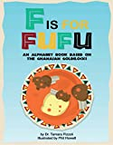 img - for F is for Fufu: An Alphabet Book Based on The Ghanaian Goldilocks book / textbook / text book