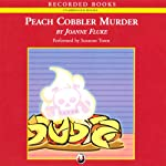 Peach Cobbler Murder (       UNABRIDGED) by Joanne Fluke Narrated by Suzanne Toren