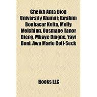 Cheikh Anta Diop University Alumni; Ibrahim Boubacar Keta, Molly Melching, Ousmane Tanor Dieng, Mbaye Diagne,...