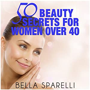 50 Beauty Secrets for Women Over 40 Audiobook
