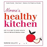 Norene's Healthy Kitchen: Eat Your Way to Good Healthby Norene Gilletz