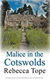 Rebecca Tope Malice in the Cotswolds (Cotswold Mysteries)
