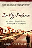 In My Defense: An Unlikely Romance, a Deadly Gunshot, and a Young Widows Road to Redemption