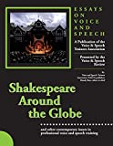 img - for Shakespeare Around the Globe: Essays on Voice and Speech book / textbook / text book