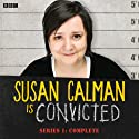 Susan Calman is Convicted (Series 1)  by BBC Narrated by Susan Calman