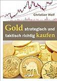 Gold strategisch und taktisch richtig kaufen