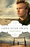 Lone Star Trail (The Texas Trail Series)