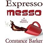 Expresso Messo: Sweet Home Mystery Series, Book 6 Hörbuch von Constance Barker Gesprochen von: Angel Clark