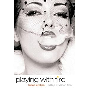 Playing with Fire: Taboo Erotica | [Alison Tyler (editor)]