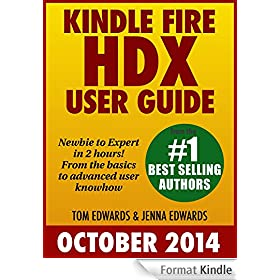 Kindle Fire HDX User Guide: Newbie to Expert in 2 Hours! (English Edition)