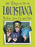 101 Things to Do in Louisiana Before You Up and Die