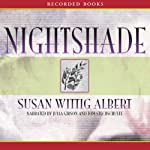 Nightshade: A China Bayles Mystery (       UNABRIDGED) by Susan Wittig Albert Narrated by Julia Gibson, Tom Stechschulte