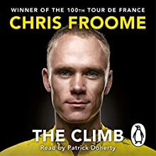 The Climb: The Autobiography (       UNABRIDGED) by Chris Froome Narrated by Patrick Doherty