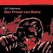 Der Freak von Soho (Dreamland Grusel 4) | A. F. Morland