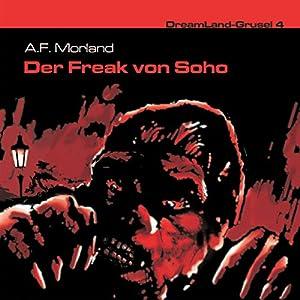 Der Freak von Soho (Dreamland Grusel 4) Hörspiel