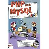 """PHP und MySQL f�r Kidsvon """"Johann-Christian Hanke"""""""