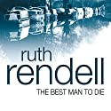 The Best Man to Die: A Chief Inspector Wexford Mystery, Book 4 Audiobook by Ruth Rendell Narrated by Robin Bailey