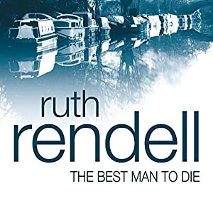 The Best Man to Die: A Chief Inspector Wexford Mystery, Book 4 | [Ruth Rendell]