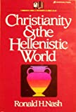 Christianity and the Hellenistic World (Christian free university curriculum) (0310452104) by Nash, Ronald H.