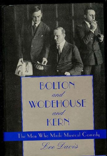 Image for Bolton and Wodehouse and Kern: The Men Who Made Musical Comedy