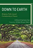img - for Down to Earth: Religious Paths toward Custodianship of Nature book / textbook / text book