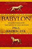Babylon: Mesopotamia and the Birth of Civilization (English Edition)