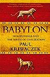 Babylon: Mesopotamia and the Birth of...