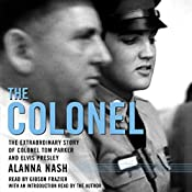 The Colonel: The Extraordinary Story of Colonel Tom Parker and Elvis Presley   [Alanna Nash, Alanna Nash - introduction]