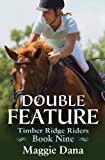 Double Feature (Timber Ridge Riders) (Volume 9)
