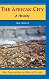 img - for The African City: A History (New Approaches to African History) 1st edition by Freund, Bill (2007) Hardcover book / textbook / text book