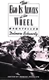 The Ego Is Always at the Wheel: Bagatelles (0811210286) by Delmore Schwartz
