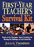 img - for First-Year Teacher's Survival Kit: Ready-to-Use Strategies, Tools & Activities for Meeting the Challenges of Each School Day book / textbook / text book