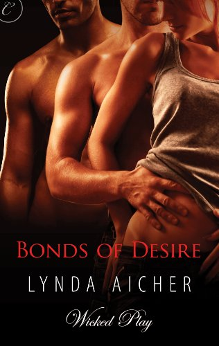 Bonds of Desire (Wicked Play) by Lynda Aicher