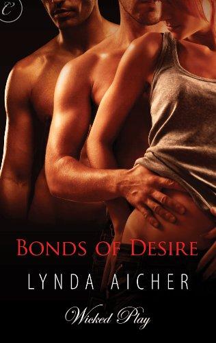 Bonds of Desire (Wicked Play) by Lynda Aicher