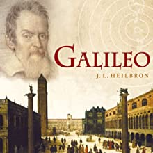Galileo (       UNABRIDGED) by J. L. Heilbron Narrated by Victor Bevine