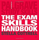 Dr Stella Cottrell The Exam Skills Handbook (Palgrave Study Skills)