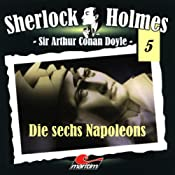 Die sechs Napoleons (Sherlock Holmes 5) | Sir Arthur Conan Doyle