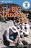 img - for DK Readers L3: The Big Dinosaur Dig book / textbook / text book